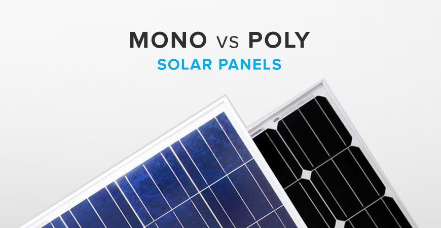 Poly vs Mono solar panels: Which is the best type, and why?