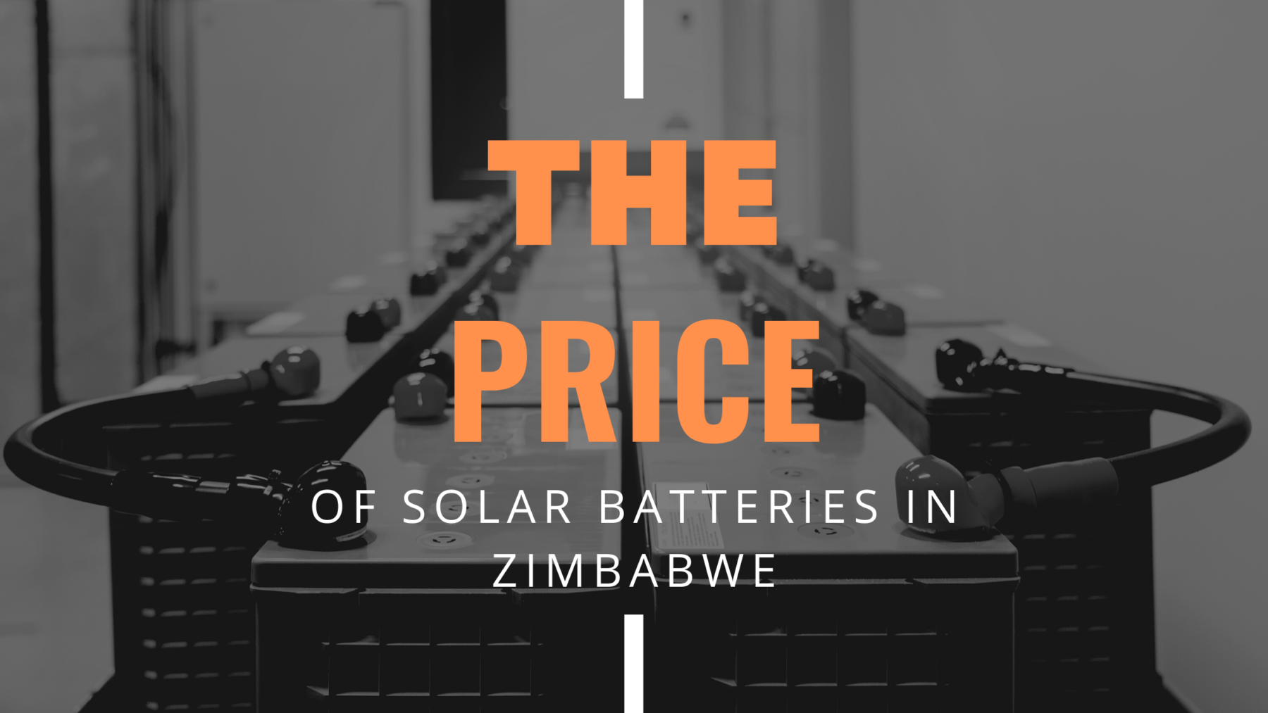 THE PRICE OF SOLAR BATTERIES IN ZIMBABWE.