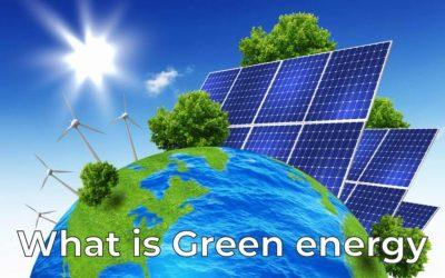 What Is Green energy/Renewable Energy?