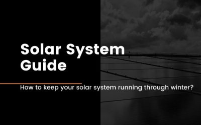 Solar system guide – How to keep your solar system running through winter?